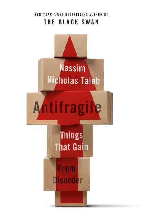 antifragile_things_that_gain_from_disorder-taleb_nassim_nicholas-18363273-frnt