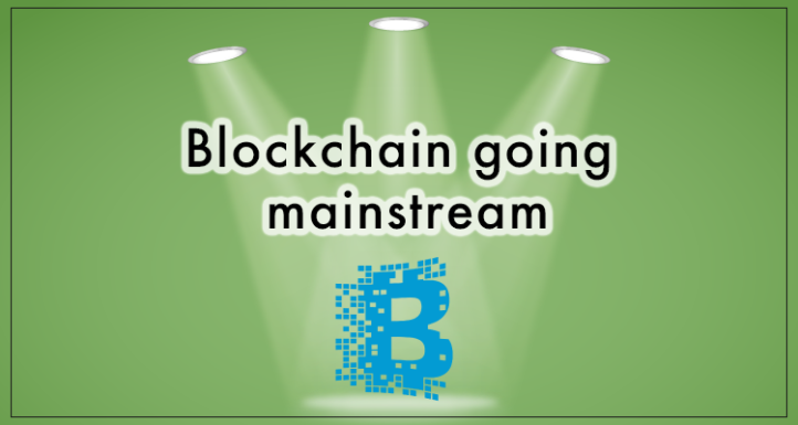 BLOCKCHAIN-GOING-MAINSTREAM